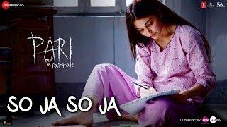 So Ja So Ja | Pari | Anushka Sharma | Rekha Bhardwaj | Anupam Roy | Anvita Dutt