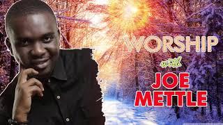 Joe Mettle Worship Praises Ministration 2018