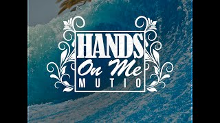 Mutio - Hands on Me