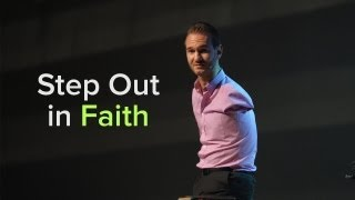 Special Message - Step Out in Faith - Nick Vujicic