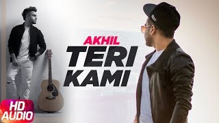 Teri Kami (Full Audio Song) | Akhil | Happy Raikoti | Latest Punjabi Song 2016