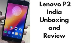Lenovo P2 Review, Unboxing, Pros, Cons, Comparison | Gadgets To Use