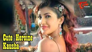 Heroine Kausha - too hot here