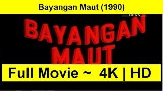Bayangan Maut Full Length 1990