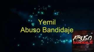 Yemil Abuso  de Bandidaje Lyrics