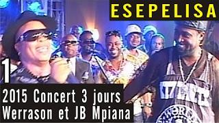 JOUR 1 - Werrason et JB Mpiana 2015 - Concert de 3 jours à Grand Hotel kin - Esepelisa 4