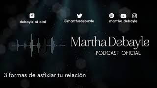 3 formas de asfixiar tu relación, con Mario Guerra | Martha Debayle