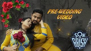 Pre Wedding Video - Son Of Abish