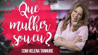 Helena Tannure - Que mulher sou eu?