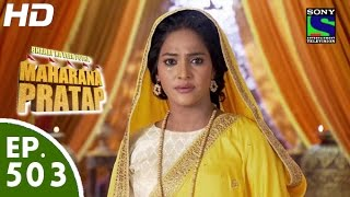 Bharat Ka Veer Putra Maharana Pratap - महाराणा प्रताप - Episode 503 - 12th October, 2015
