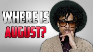 What Happened To August Alsina?