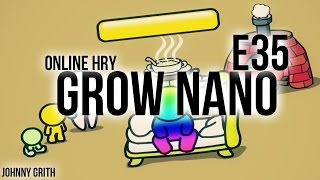 Online Hry | E35 | Grow Nano