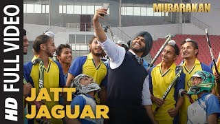 Jatt Jaguar Full Video Song | MUBARAKAN | Anil Kapoor | Arjun Kapoor | Ileana D'Cruz | Athiya Shetty