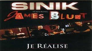 Sinik & James Blunt - Je réalise