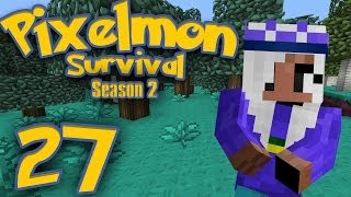 Pixelmon Survival [Season 2: Part 27] - Girls jus' Wanna Have Fun-un!