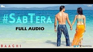 Sab Tera Full Audio - Baaghi 2016 | Tiger Shroff. Shraddha Kapoor