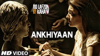 Ankhiyaan Video Song | Do Lafzon Ki Kahani | Randeep Hooda, Kajal Aggarwal | Kanika Kapoor |T-Series