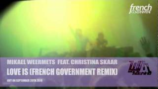 Mikael Weermets feat. Christina Skaar - Love Is (French Government Remix).avi