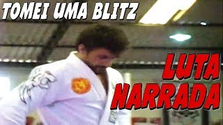 Tomei uma Blitz - Luta de Jiu Jitsu Comentada - Faixa Azul