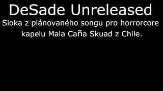 DeSade Unreleased (Nevydaný feat. pro horrorcore kapelu Mala Caña Skuad z Chile, 2013)