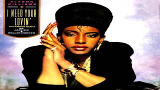 Alyson Williams - I Need Your Lovin' (Extended Remix) 1989