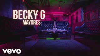 Becky G - Mayores (Behind The Music with Becky)