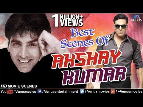 Best Scenes Of Akshay Kumar   Hindi Movies   Bollywood Movie Scenes   Akshay Kumar Movies