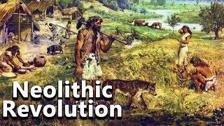 The Neolithic Revolution: The Development of Agriculture - The Journey to Civilization #02