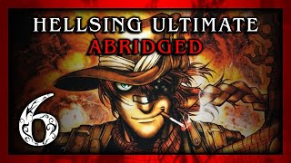 Hellsing Ultimate Abridged Episode 06 - TeamFourStar