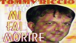 Tommy Riccio - Mi Fai Morire [Full Album]
