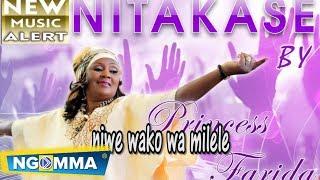 Princess Farida - Nitakase (Lyrical Video)