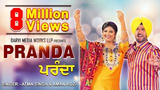 ATMA SINGH - AMAN ROZI |   PARANDA | Official Video |