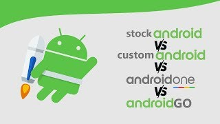 Stock Android vs Android One vs Android Go vs Custom Android OS!