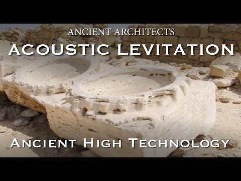 Acoustic Levitation in Egypt - Ancient High Technology | Ancient Architects