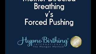 Mother Directed Breathing V's Forced Pushing