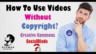 How to use Youtube Videos Without Copyright Creative Commons SocialBlade