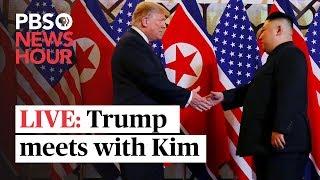 WATCH LIVE: Trump meets with North Korea's Kim Jong Un