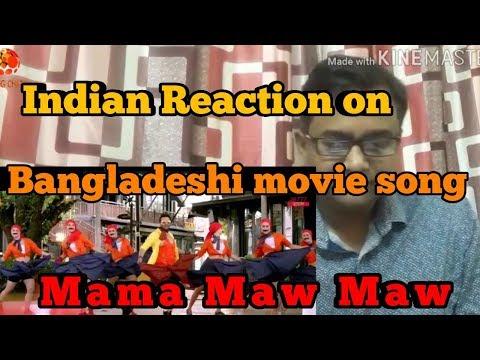 Indian Reaction || movie song on Mama Maw Maw|| Captain Khan| Shakib Khan | Bubly