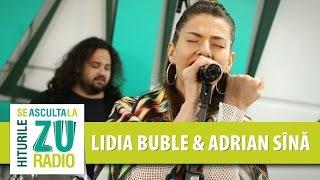 Lidia Buble feat. Adrian Sina - Ma certi (Live la Radio ZU)
