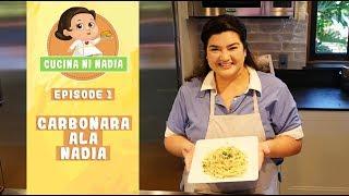 Cucina Ni Nadia: Carbonara Ala Nadia | Episode 1