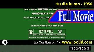 Watch: Hu die fu ren (1956) Full Movie Online