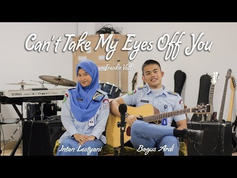 Can't Take My Eyes Off You - Frankie Valli (Cover) Bagus Ardi ft. Intan Lestyani