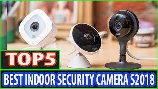 Best Indoor Security Camera 2018-Top 5 Best Indoor Security Cameras 2018
