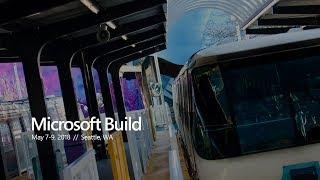Microsoft Build 2018 // Vision Keynote