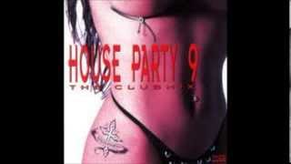 House Party 9   The Club Mix