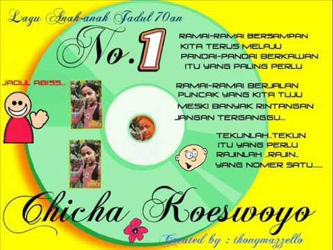 Lagu anak-anak Chicha Koeswoyo: yang nomer satu :  Jadul 70 an