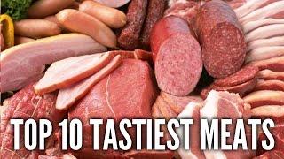Top 10 Tastiest Meats