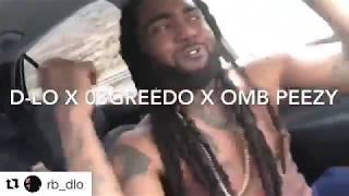 D-LO X 03 GREEDO X OMB PEEZY - NEW SONG / Snippet (2018) Coming Soon