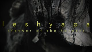 LESHYAPA (Father of the  Forest)   A Short Horror Film
