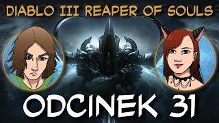 Zagrajmy w Diablo III Reaper of Souls odc..31